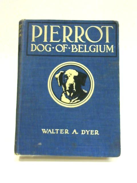 Pierrot Dog of Belgium by Walter A. Dyer