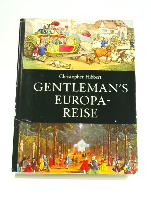Gentleman's Europa- Reise by Christopher Hibbert