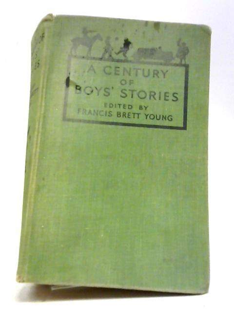 A Century of Boys' Stories by Young, Francis Brett
