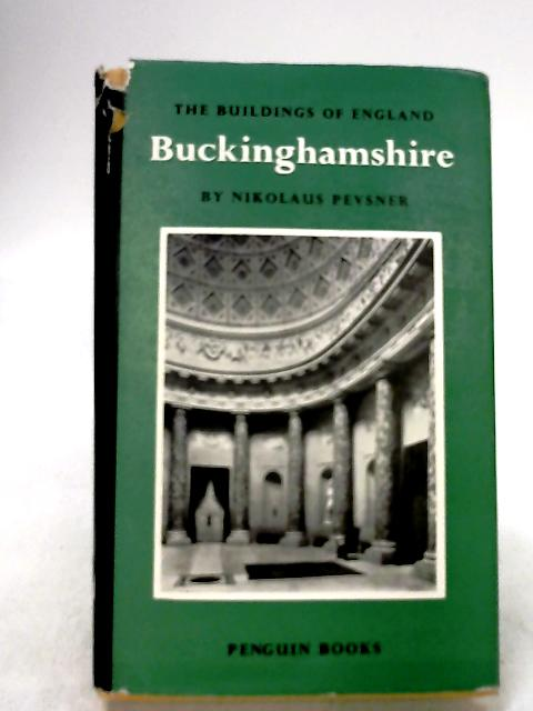 Buckinghamshire (The Buildings of England) by Pevsner