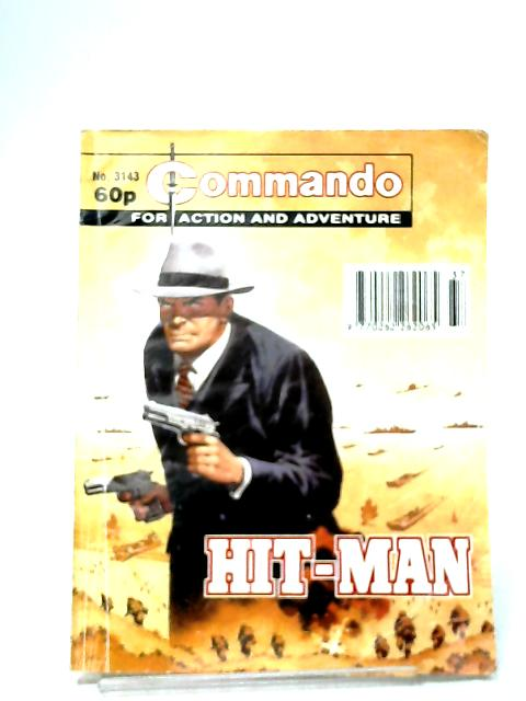 Commando For Action & Adventure - No. 3143 - Hit-Man by Anon