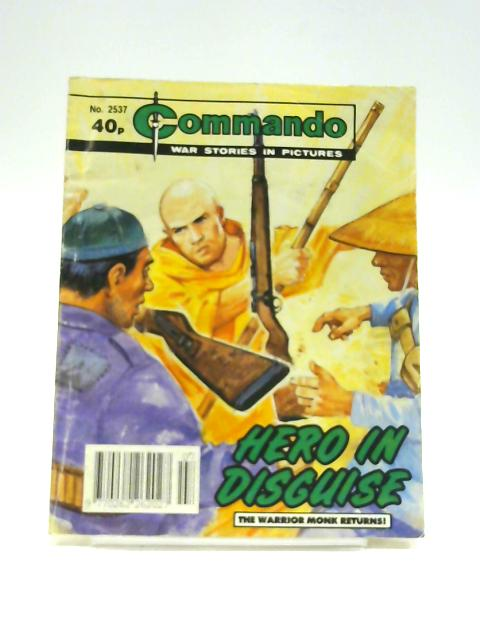 Commando No. 2537: Hero in Disguise By Unknown
