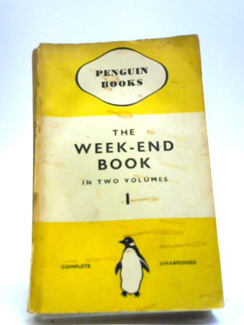 The Week-End Book In Two Volumes Vol I by Francis & Vera Meynell