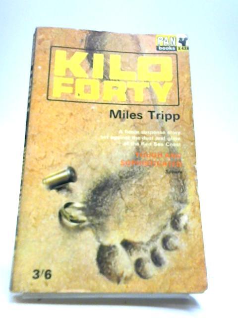 Kilo Forty by Miles Tripp