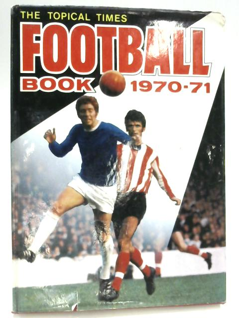 The Topical Football Book 1970-1971 By None