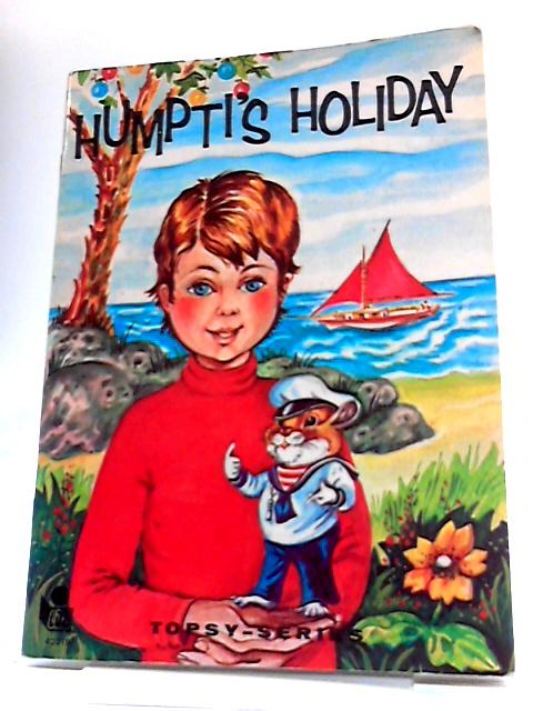 Humpti's Holiday (Topsy Series) by Helen Heywood