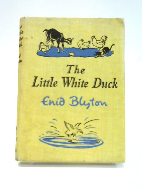 The Little White Duck by Enid Blyton