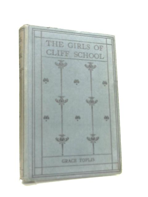 The Girls of Cliff School by Grace Toplis