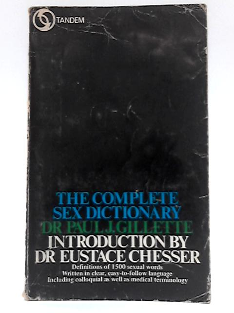 Complete Sex Dictionary by Dr. Paul J. Gillette