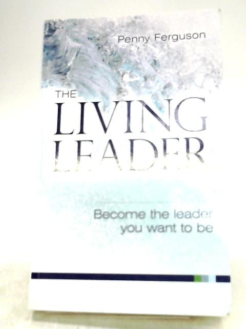 The Living Leader by Penny Ferguson