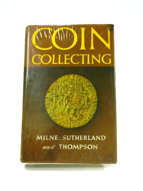 Coin Collecting by Sutherland, Thompson & Milne