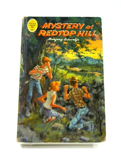 Mystery at Redtop Hill by Marjory Schwalje