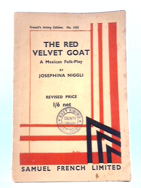 Red Velvet Goat: Play (Acting Edition) by Josephina Niggli