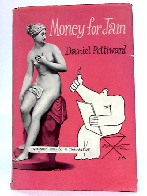 Money for Jam: Anyone Can Be A Non-artist By Daniel Pettiward