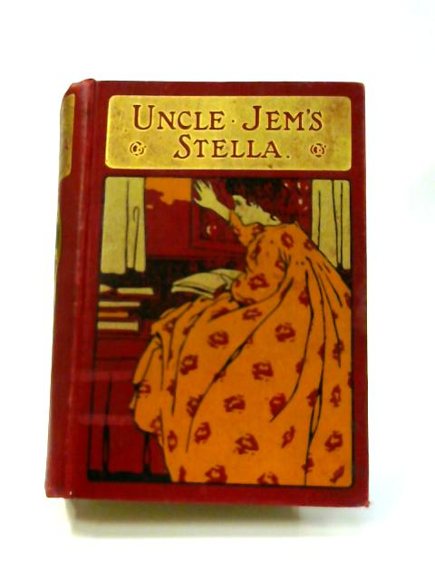 Uncle Jem's Stella by Mary Emma Martin