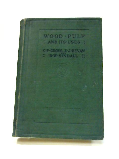 Wood Pulp and its Uses by C. F. Cross