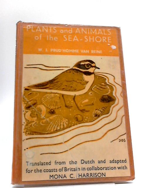Plants And Animals Of The Sea-Shore: A Handy Guide Containing Drawings And Descriptions Of Over 450 Species Of Birds, Shellfish, Seaweeds, Fish, etc By Various