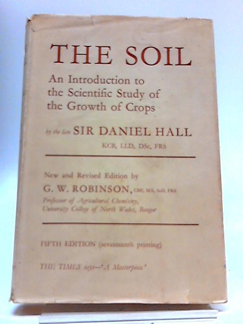 The Soil by Sir Daniel Hall & G. W. Robinson