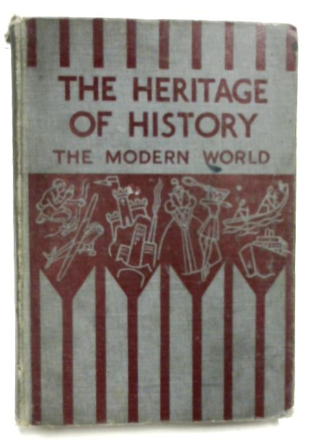 The Heritage of History- The Modern World 1698 - Present Day by E. Davies