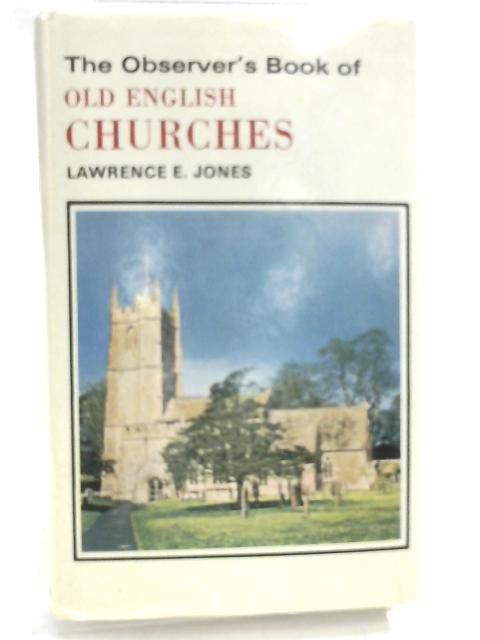 Observer's Book of Old English Churches by Lawrence E. Jones