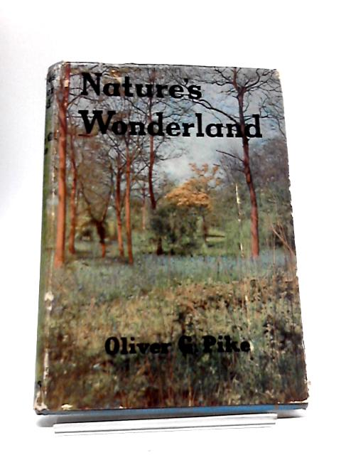 Nature's Wonderland by Oliver Gregory Pike