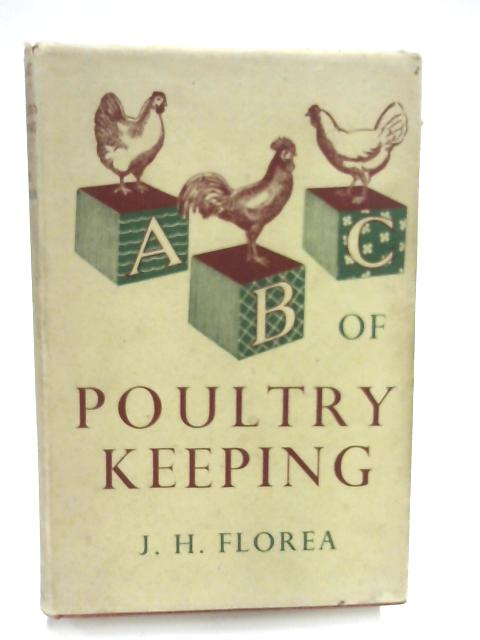 ABC of Poultry Keeping by J.H. Florea