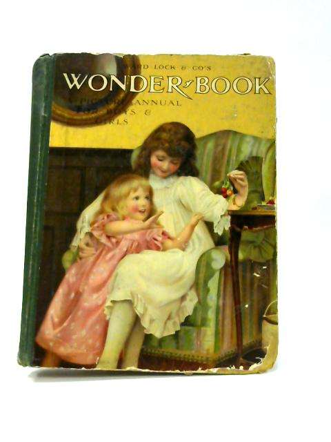 Wonder Book: A Picture Annual For Boys And Girls 1907 by Harry Golding (Ed)