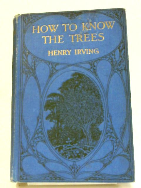 How To Know Trees by Henry Irving