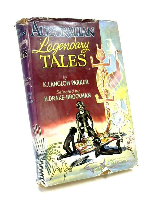 Australian Legendary Tales By K Langloh Parker