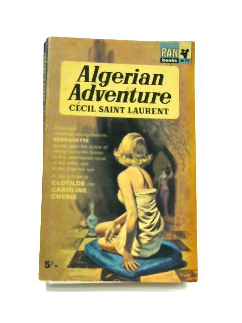 Algerian Adventure by Cecil Saint Laurent