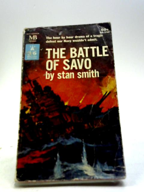 The Battle of Savo by Smith, Stanley E