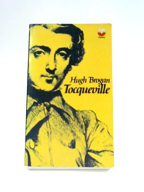 Tocqueville by Hugh Brogan