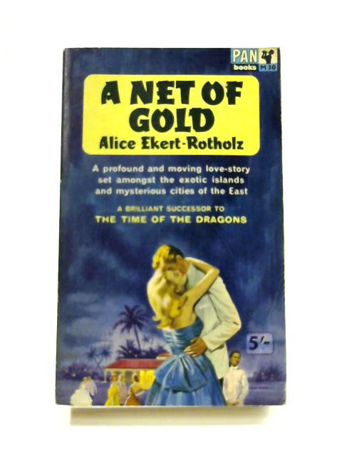 A Net of Gold by Alice Ekert-Rotholz
