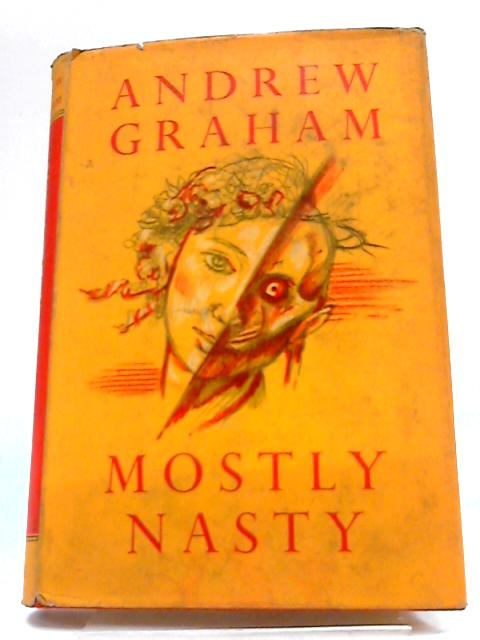 Mostly Nasty: Stories by Andrew Graham