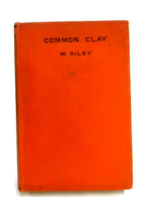 Common Clay by William Riley