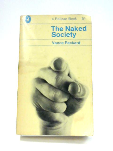 The Naked Society by Vance Packard