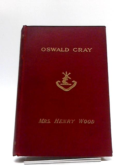 Oswald Cray By Mrs Henry Wood