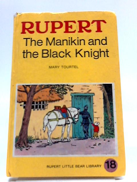 Rupert The Manikin And The Black Knight: Rupert Little Bear Library No 18 by Mary Tourtel
