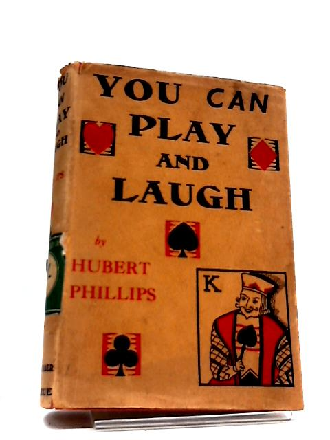 You Can Play and Laugh by Phillips Hubert