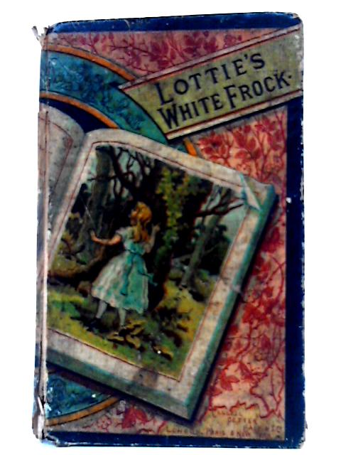 Lottie's White Frock and Other Stories by Unknown