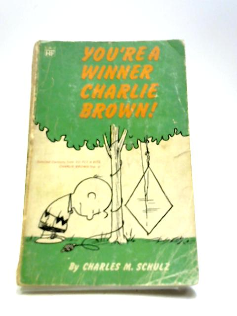 You're A Winner Charlie Brown by Charles M. Schulz