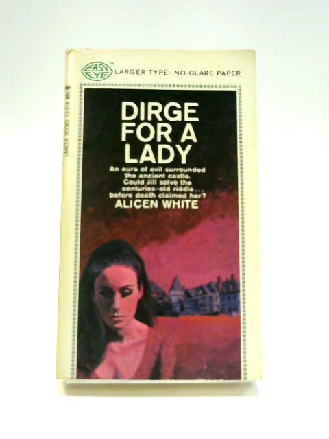 Dirge for a Lady by Alicen White