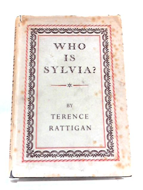 Who Is Sylvia?: A Light Comedy by Terence Rattigan