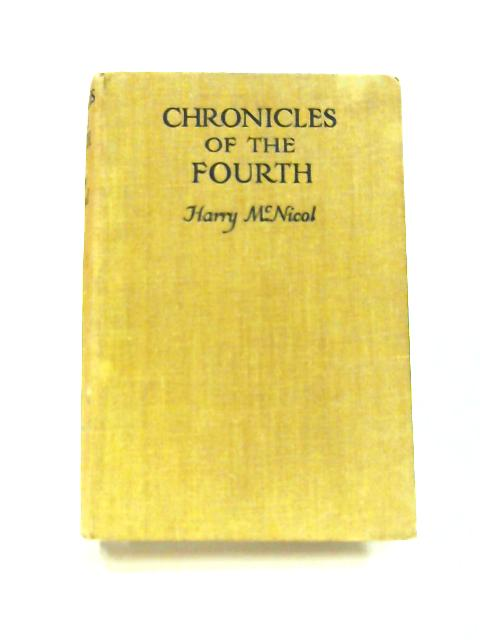Chronicles of the Fourth by Harry McNicol