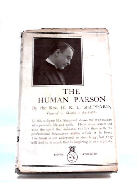 The Human Parson. by H R L. Sheppard