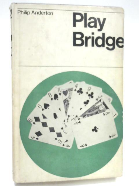 Play Bridge By Philip Anderton