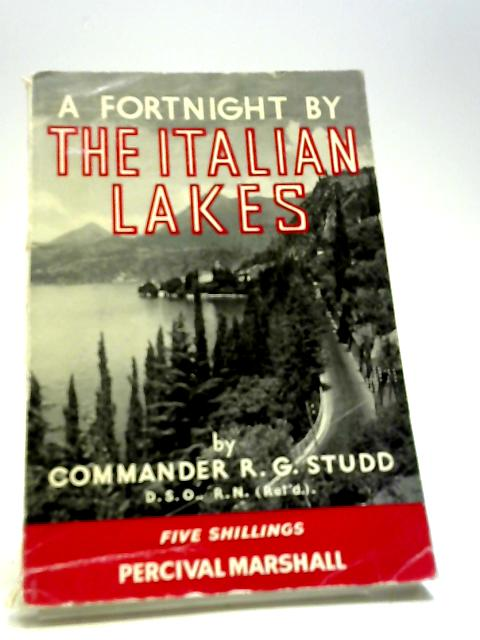 A Fortnight By The Italian Lakes by STUDD, R.G.