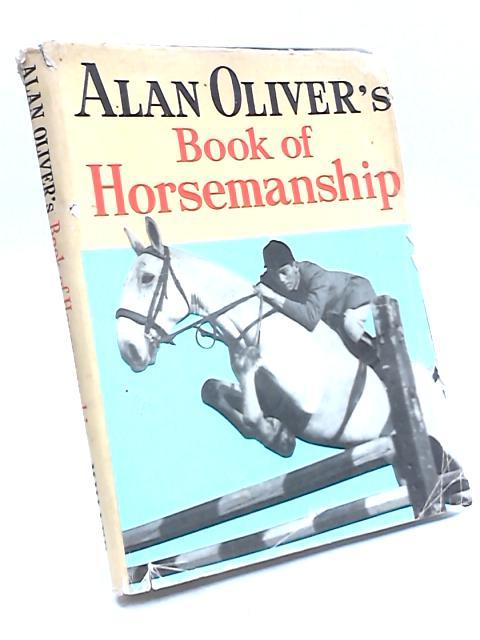 Alan Oliver's Book of Horsemanship by Alan Oliver