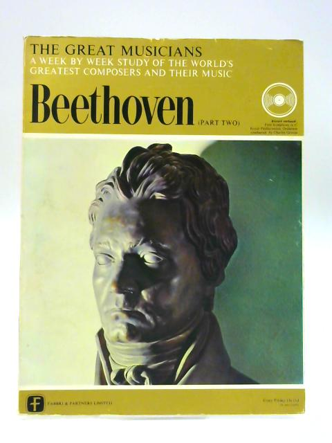 The Great Musicians No. 6: Beethoven Part Two by Robert Simpson (ed)