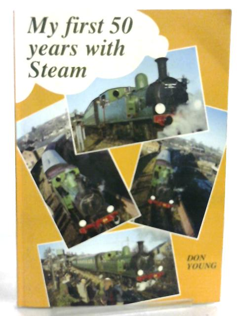 My First 50 Years with Steam by Don Young